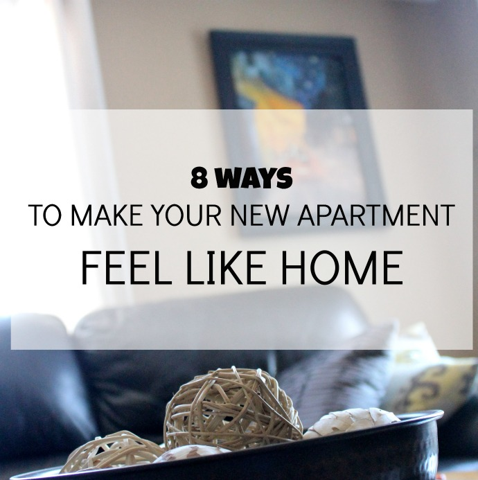 8 Ways To Make Your New Apartment Feel Like Home